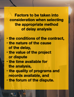 Factors for selecting the appropriate method of delay analysis